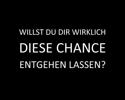 Nutze deine Chance!